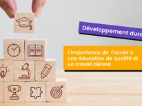 L'importance des ODD n°4 (Éducation de qualité) et n°8 (Travail décent et croissance économique)